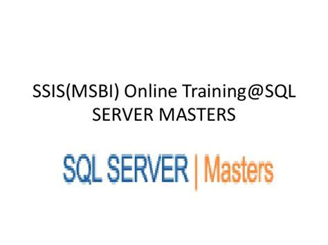 online tutorial for sql ssis msbi online training sql server masters