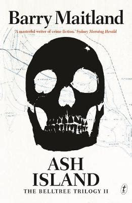 Ash Island A Belltree Mystery ash island by barry maitland waterstones