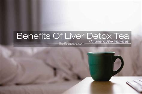Can Detox Tea Cause Miscarriage by Reaping The Benefits Of Liver Detox Tea Turmeric Tea Recipe