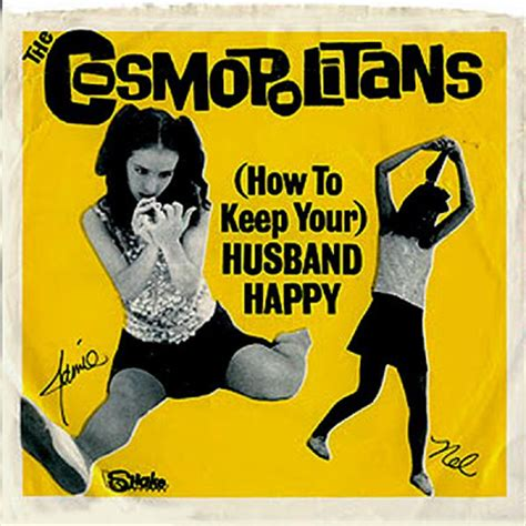 how to keep your man happy in the bedroom the post punk progressive pop party the cosmopolitans