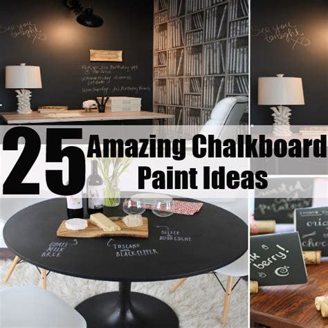 chalkboard paint ideas for home 25 amazing chalkboard paint ideas diy home things