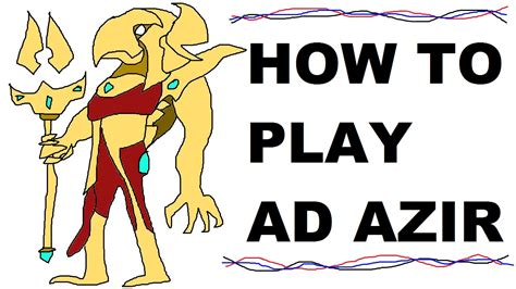 how to play a glorious guide on how to play ad azir