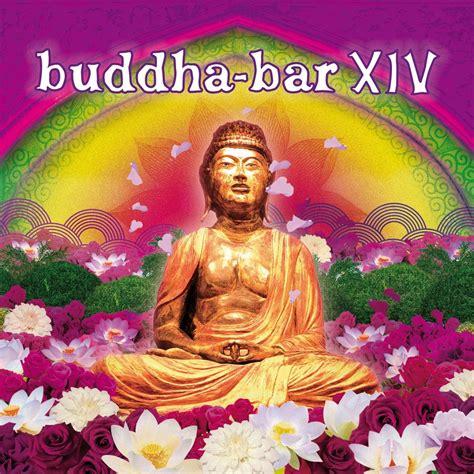 Top Buddha Bar Songs buddha bar xiv mp3 buy tracklist