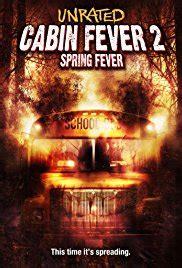 Imdb Cabin Fever by Cabin Fever 2 Fever 2009 Imdb