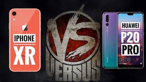 iphone xr vs huawei p20 pro