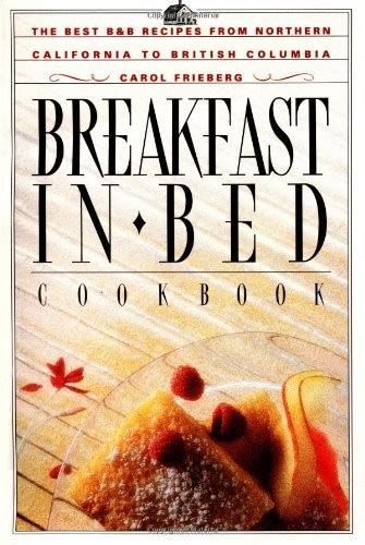 the brunch cookbook host your own brunch in no time books breakfast in bed cookbook the best b b recipes from