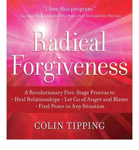 Pdf Radical Forgiveness Revolutionary Five Stage Relationships radical forgiveness a revolutionary five stage process to