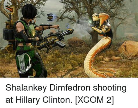 Xcom 2 Memes - shalankey dimfedron shooting at hillary clinton xcom 2 hillary clinton meme on sizzle
