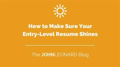 How To Make Sure Your - how to make sure your entry level resume shines