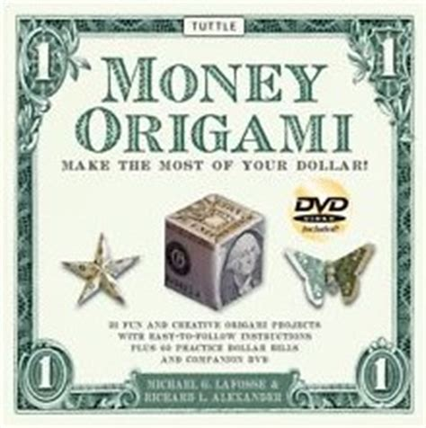 Dollar Origami Book - money origami by michael g lafosse and richard l