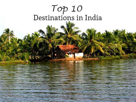 top 10 destinations in india being tazim