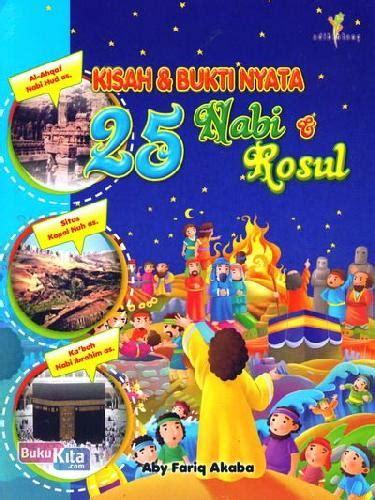 Buku Anak 25 Kisan Nabi Dan Rosul bukukita kisah dan bukti nyata 25 nabi dan rosul