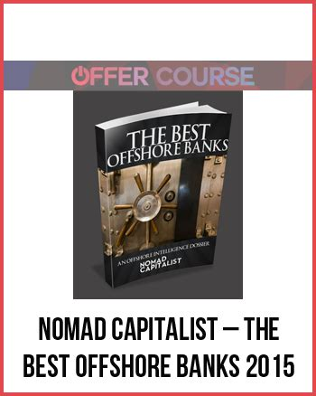 the best offshore bank accounts nomad capitalist the best offshore banks 2015 for free
