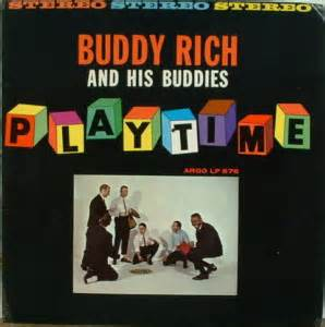 6 Reasons To Be The His Buddies Want To Around by Buddy Rich His Buddies Playtime Vinyl Lp At Discogs