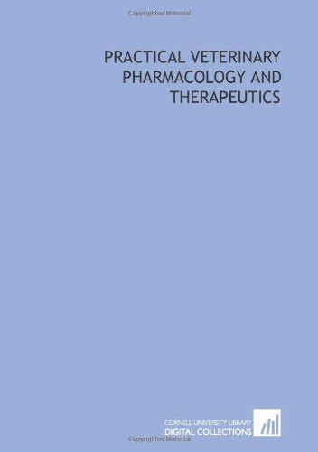 veterinary pharmacology and therapeutics books practical veterinary pharmacology and therapeutics