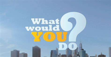 What Would You Do by What Would You Do Tv Show On Abc Cancelled Or Renewed