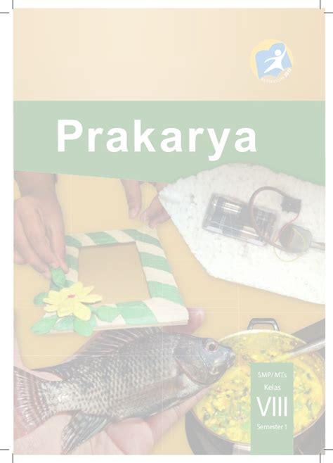 Buku Siswa Prakarya Kelas Vii Smpmts buku siswa prakarya kelas viii smp kurikulum 2013