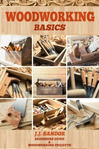 woodworking basics woodworking woodworking for beginners diy project plans