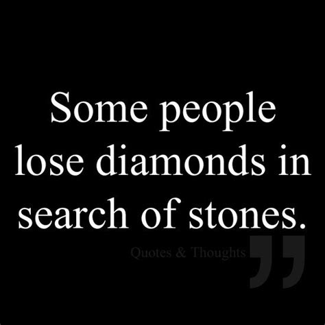 Some Search Some Lose Diamonds In Search Of Stones Inspired To Reality