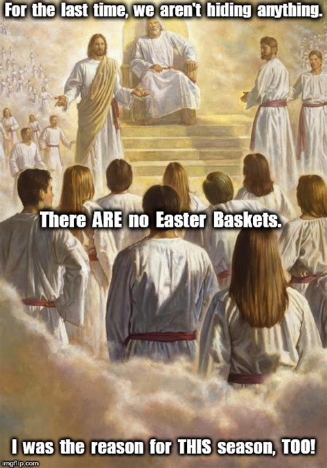 Jesus Meme Easter - jesus christ imgflip