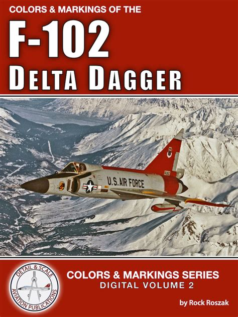 f 102 delta dagger in detail scale detail scale series books detail scale digital book colors markings of the f