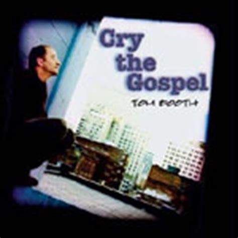 cries from the static books cry the gospel songbook by tom booth nonfiction