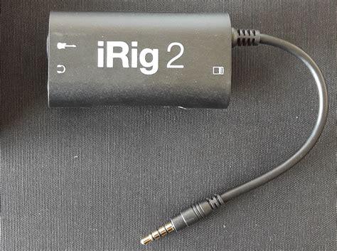 test irig 2 connectez votre guitare 224 vos appareils android ios ou mac