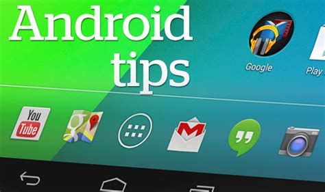 android tips and tricks 5 awesome android tips and tricks digital review