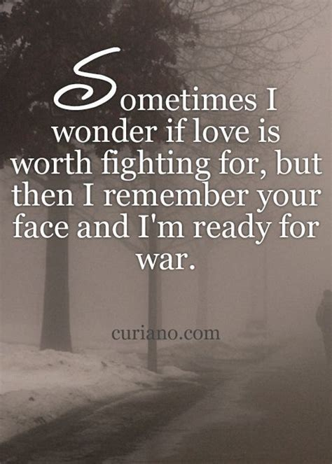9 Reasons Why A Relationship Is Worth Fighting For by Best 25 Sometimes I Ideas On