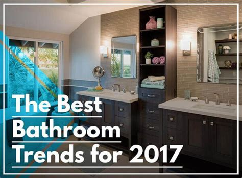 bathroom trends for 2017 the best bathroom trends for 2017