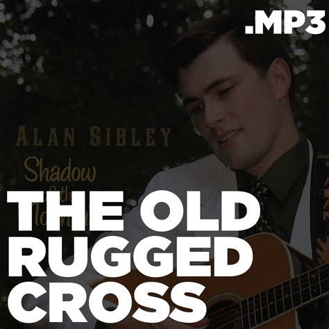 The Rugged Cross Mp3 shadow of the mountain the rugged cross mp3 alan