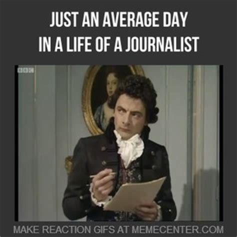 Journalism Meme - just an average day in a life of a journalist by lyanos