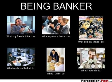 What I Do Meme - being banker what people think i do what i really do