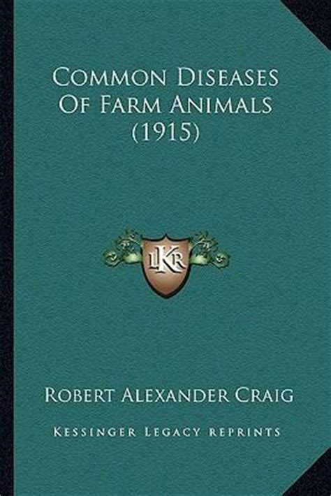 common diseases of farm animals classic reprint books common diseases of farm animals 1915 robert
