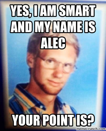 I Am Smart Meme - such a smart alec