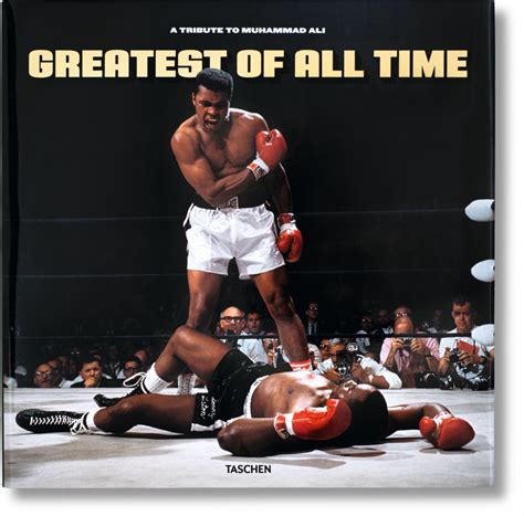 greatest of all time greatest of all time a tribute to muhammad ali taschen