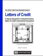 Letter Of Credit Trade Finance Guide Illustrated Guide To Letters Of Credit 171 Custom Branded Reference Products From World Trade Press