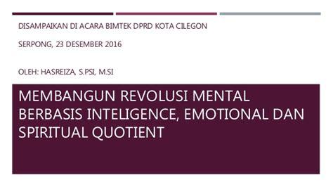 Esq Emotional Spiritual Quotient 1 membangun revolusi mental berbasis inteligence emotional dan spiritu