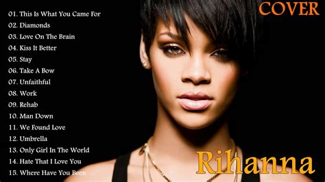 Best Songs by Rihanna Greatest Hits Cover 2017 Rihanna Best Songs