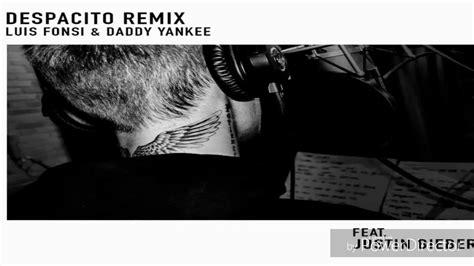 despacito remix luis fonsi ft daddy yankee justin bieber despacito