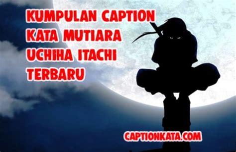 kata mutiara uchiha itachi gambar meme kalimat