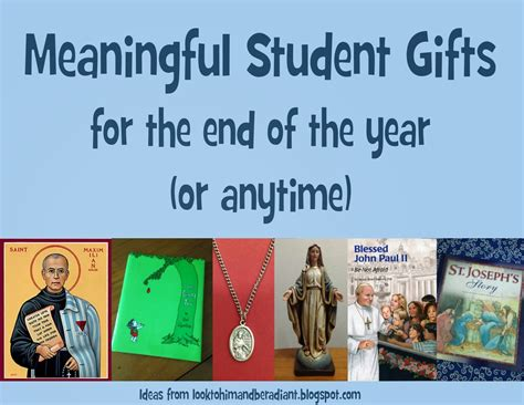 ideas from to student look to him and be radiant meaningful student gifts for