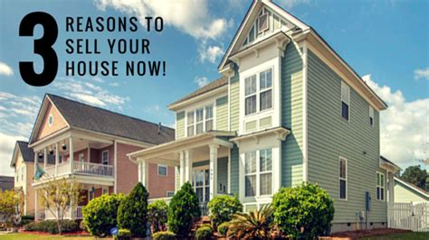 sell your house now why now might be a good time to sell your home