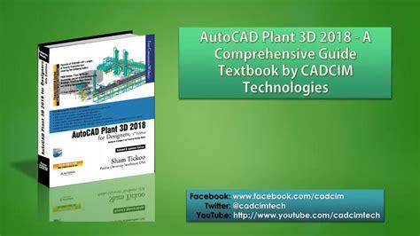 autocad plant 3d 2018 for designers by prof sham tickoo books autocad plant 3d 2018 for designers book by cadcim