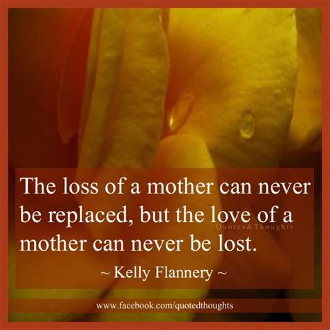 the loss of a mother words of comfort the loss of a mother can never be replaced but the love