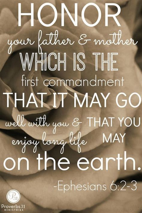Bible Quotes About Loving Parents by Eph 6 2 3 Honor Your Parents That It May Go Well With