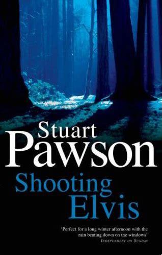 Shooting Elvis review shooting elvis by stuart pawson