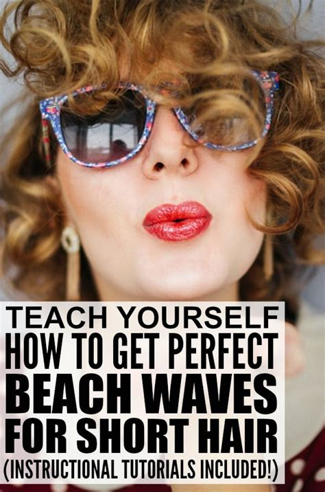 how to get beach waves for short hair with no heat how to get perfect beach waves for short hair sexy in