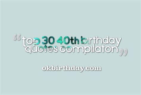 40th Birthday Quotes 40th Birthday Quotes Quotesgram