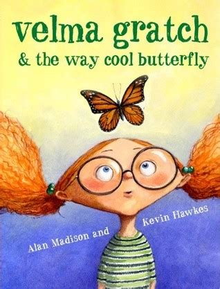 how to be the cool way books velma gratch and the way cool butterfly by alan